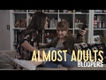 Almost Adults Movie BLOOPERS REEL #1