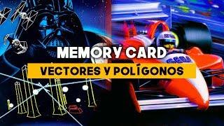 Memory Card: Vectores y polígonos - la búsqueda del realismo