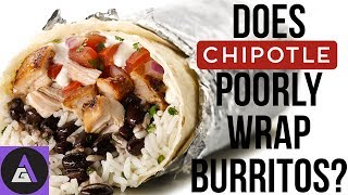 Does Chipotle Wrap Their Burritos Bad?