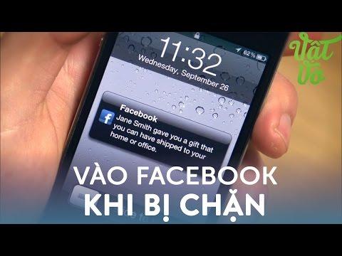 Vật Vờ| Hướng dẫn vào Facebook trên smartphone khi bị nhà mạng chặn