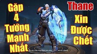 [Gcaothu] Thả 4 tướng mạnh nhất trong 1 game -Trùm bảo kê Thane xin được chết 1 lần