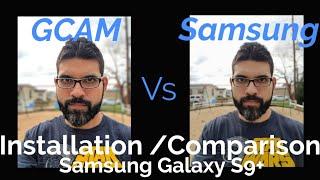 GCAM Google Camera - Samsung Galaxy S9 Plus (Tutorial and Comparison)