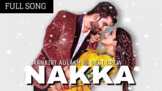 Nakka (FULL SONG) Mankirt Aulakh | Latest Punjabi Songs 2017 | Sky digital