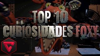 TOP 10 CURIOSIDADES DE FOXY | Five Nights at Freddy