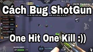 [Bình luận][CF-Legend]Hướng dẫn cách Bug Shotgun One Hit One Kill