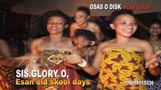 Esan Old Skool Days  By Sister Glory