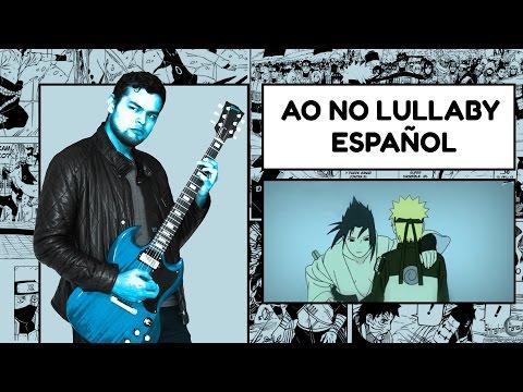 Ao no Lullaby - Naruto Shippuden Ending 37 【Español Latino】+ INSRTUMENTAL