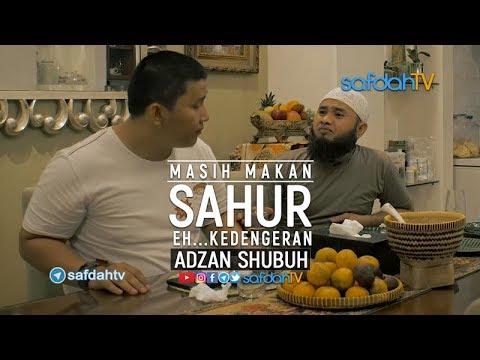 Adab Harian Muslim Edisi Ramadhan1439H: Masih Makan Sahur Eh.. Kedengeran Adzan Shubuh
