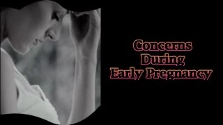 Concerns During Early Pregnancy