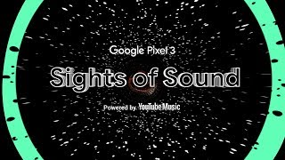 Google Pixel 3 Sights of Sound