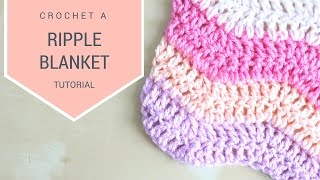 CROCHET: How to crochet the Ripple blanket | Bella Coco