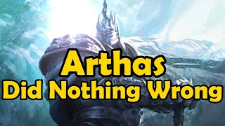 Arthas Did Nothing Wrong