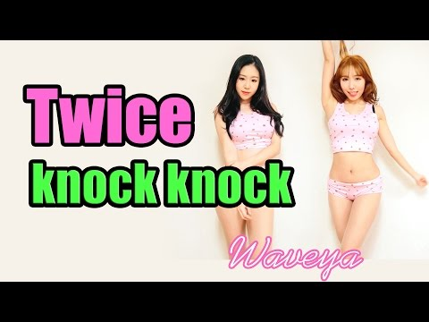 Twice- knock knock 트와이스 낙낙 안무 WAVEYA