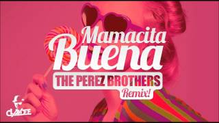 Claydee - Mamacita Buena - The Perez Brothers Official Remix
