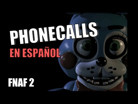 Todas las llamadas en español de Five nights at Freddy's 2 (Doblaje FNAF 2)