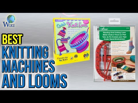 8 Best Knitting Machines And Looms 2017