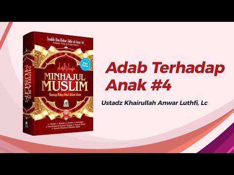Adab Terhadap Anak #4 - Ustadz Khairullah Anwar Luthfi, Lc