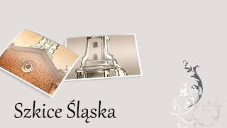 Szkice Śląska, odc. 9