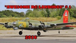 """AWESOME RC LANDINGS"" - BOMBERS & TRANSPORTS # 1 - 2016"
