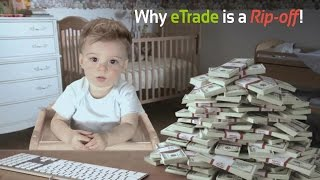 Online Broker: Why eTrade is a Rip-off!