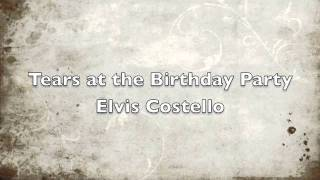 Watch Elvis Costello Tears At The Birthday Party video