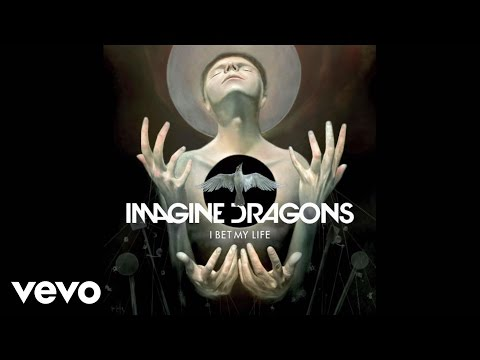 Imagine Dragons - I Bet My Life (audio) video