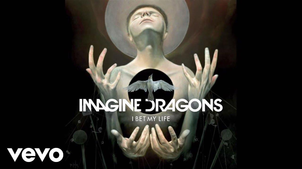 imagine dragons i bet my life audio youtube