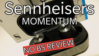 Sennheisers MOMENTUM true wireless NO BS REVIEW