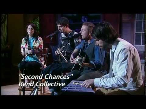 Rend Collective Experiment: Second Chances LIFE Today James Robison