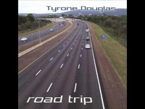 Tyrone Douglas - Road Trip