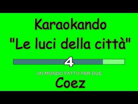 Karaoke Italiano - Le luci della città - Coez ( Testo )