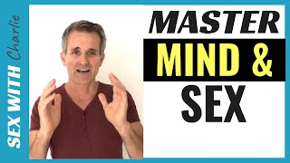 How To Master Mind And Sex - Sexuality Masterclass