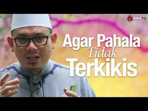 Ceramah Singkat: Agar Pahala Tidak Terkikis - Ustadz Ahmad Zainuddin, Lc.