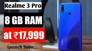 Realme 3 Pro 8 GB RAM @ Rs. 18K | Price & Launch date in India| Realme 3 Pro vs Redmi Note 7 Pro.