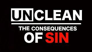 Unclean pt.2 : The consequences of Sin ~@GospelHouseBK