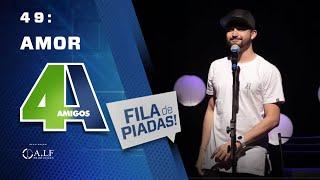 FILA DE PIADAS - AMOR - #49