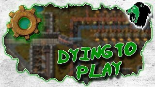 Factorio: Dying to Play #1
