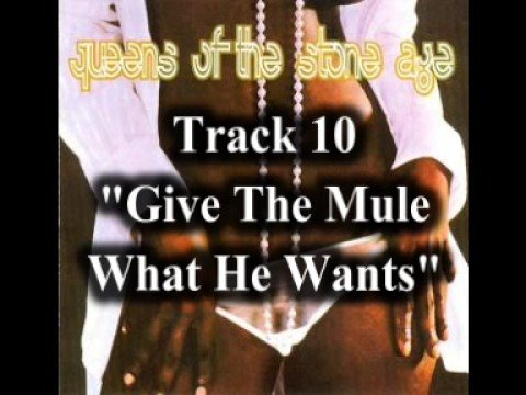 Queens Of The Stone Age - Give The Mule What He Wants