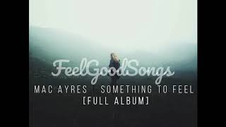 Mac Ayres Something To Feel Full Album