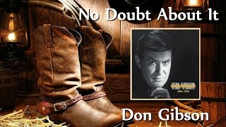 Watch Don Gibson No Doubt About It video