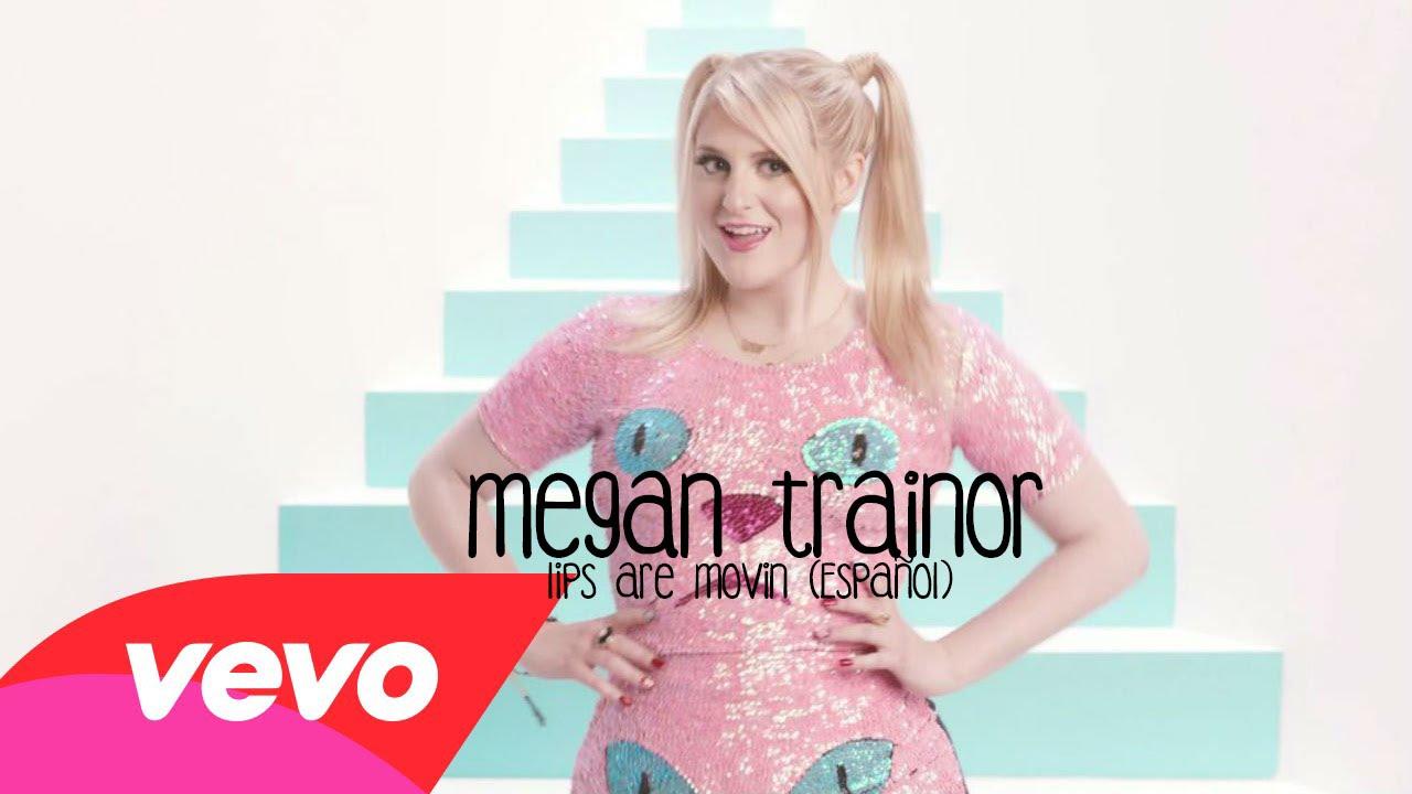 Meghan Trainor Lips Are Moving Sub Espaol 12771 Views ...