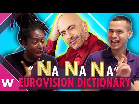 "EUROVISION DICTIONARY: ""N"" is for say NA NA NA (Serhat)"