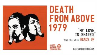Watch Death From Above 1979 My Love Is Shared video