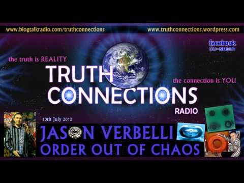 Jason Verbelli: Order Out Of Chaos - Truth Connections Radio - 10th July 2012