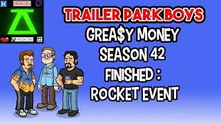 Trailer Park Boys Greasy Money Season 42 Finished/Rocket Event