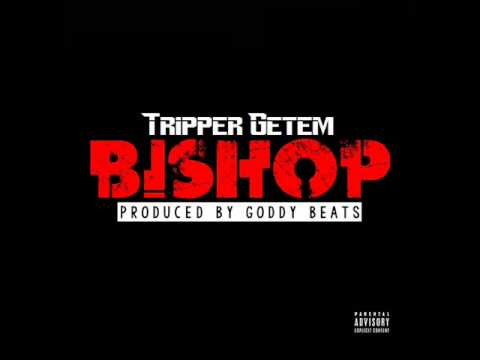 Tripper Getem - Bishop (HAPPY BIRTHDAY TUPAC)