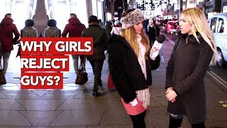 Why girls reject guys?