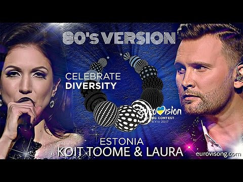 Koit Toome & Laura - Verona (80's VERSION) Eurovision Estonia 2017