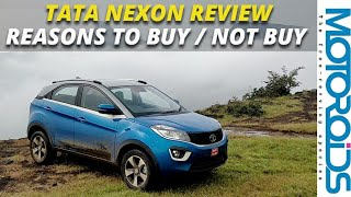 Tata Nexon Review : Reasons to Buy / Not Buy