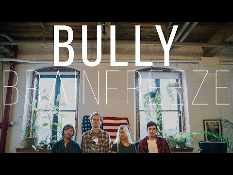 Bully - Brainfreeze